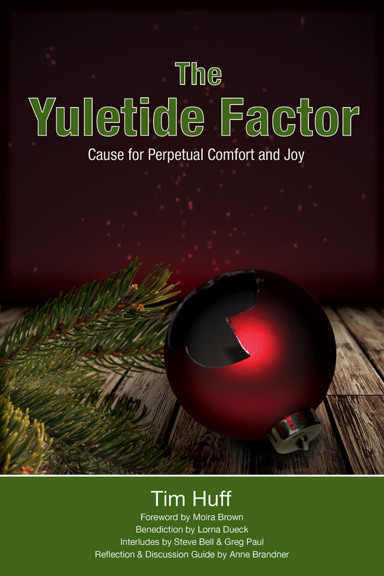 THE YULETIDE FACTOR: Cause for Perpetual Comfort and Joy